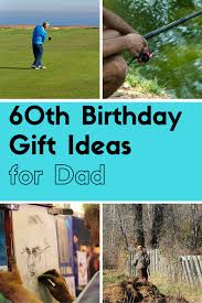 from best 60th birthday gift ideas for dad great gift ideas source image kimsfivethings