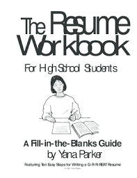 the resume workbook for high school students yana parker