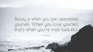 """Appreciate Beauty Quotes Best of Zoe Kravitz Quote """"Beauty Is When You Can Appreciate Yourself When"""