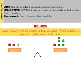 aim how do we solve 2 step equations using algebra tiles objective s use algebra tiles or the puzzle method to solve 2 step equations homework