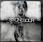 Do Me A Favor album by Stone Sour