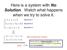 here is a system with no solution watch what happens when we try to solve