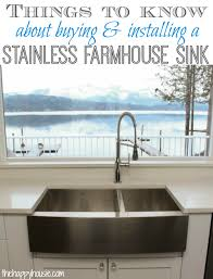things to know about ing and installing a stainless steel farmhouse style sink at thehappyhousie