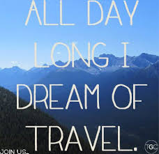 Travel Dream Quotes Best Of All Day Long I Dream Of Travel LittlePassports Travel
