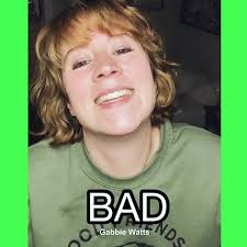Bad   Gabbie Watts