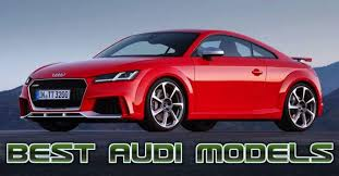 top 10 best audi cars of all time the