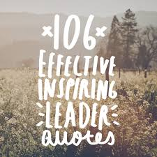 40 Quotes On How To Be An Effective And Inspiring Leader Adorable Quotes Leadership