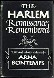 the harlem renaissance remembered essays edited a memoir by the harlem renaissance remembered essays edited a memoir by arna bontemps