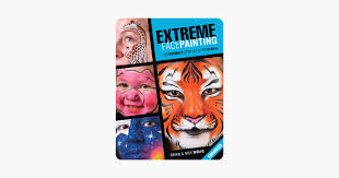 extreme face painting 25 friendly step by step demos enhanced edition on apple books