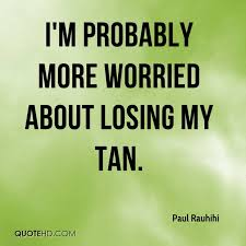 Tan Quotes Amazing Paul Rauhihi Quotes QuoteHD