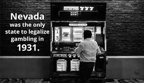 「1931–Gambling is legalized in Nevada.」の画像検索結果