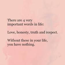 Love Honesty Truth Respect Word Up Honest Quotes Positive