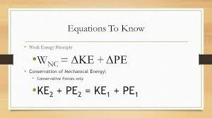 7 equations to know work energy principle w nc Δke Δpe conservation of mechanical energy conservative forces only ke 2 pe 2 ke 1 pe 1