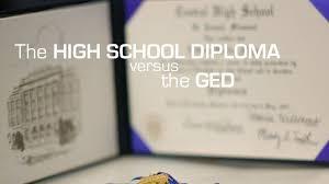 high school diplomas versus the ged the best schools high school diplomas versus the ged diploma versus ged