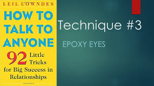 How To Talk To Anyone Technique 3 Epoxy Eyes How To Talk To Anyone 92 Little Tricks