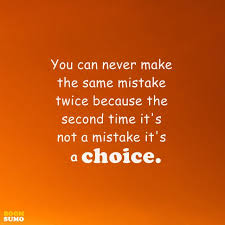 Positive Life Quotes You Can Never Make The Same Mistake Twice Gorgeous Mistake Quotes