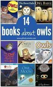 14 books about owls for kids with description and review includes both fiction and non fiction children s books about owls gift of curiosity