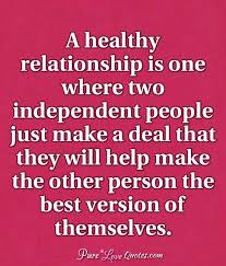 Healthy Relationship Quotes Fascinating A Healthy Relationship Is One Where Two Independent People Just Make
