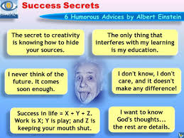 ALBERT EINSTEIN Humorous Quotes: Humorous Success Secrets, Funny ... via Relatably.com