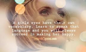Quotes On Her Beautiful Eyes Best Of A Girls Eyes Have Their Own Vocabulary Learn To Speak That Language