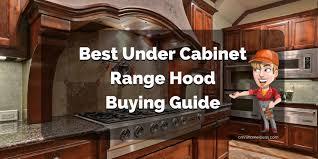 under cabinet range hood reviews. Best Range Hood Under Cabinet In Reviews