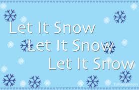 Image result for let it snow, let it snow, let it snow