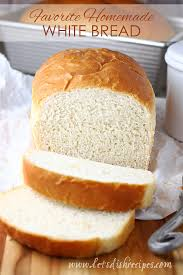 Favorite Homemade White Bread Lets Dish Recipes