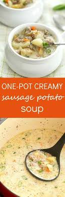 one pot creamy sausage and potato soup recipe so easy with hardly any prep