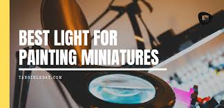 Best Light For Painting 13 Best Lights For Painting Miniatures And Models Tangible Day