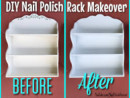 diy nail polish racks makeover nailpolishpursuit com