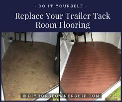 do it yourself replace your trailer s tack room flooring diy horse ownership
