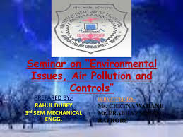 seminar on environmental issues air pollution and controls