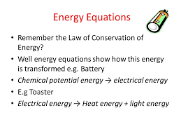 energy energy equations remember the law of conservation of
