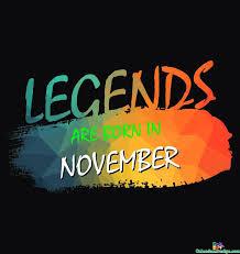 Born In November Sayings Birthdays November Born Quotes