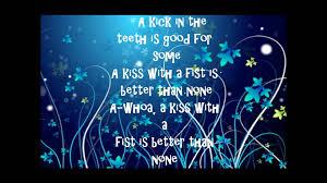 A kiss with a fist lyrics