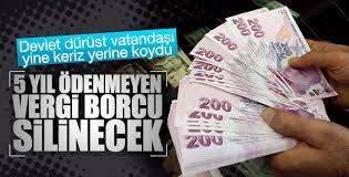 Devlet 5 yıl ödenmeyen borcu silecek
