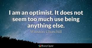 Optimism Quotes Best Optimist Quotes BrainyQuote