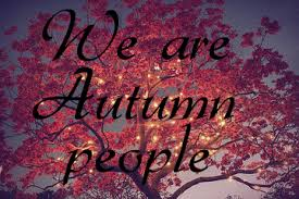 we are all autumn people