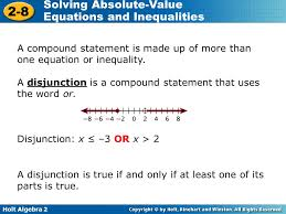 2 holt algebra 2 2 8 solving absolute value equations and inequalities a compound statement is made