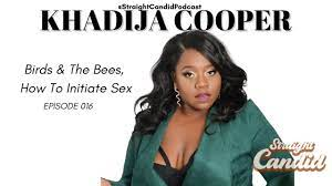 16. Khadijah Cooper: Birds & The Bee's, and How to Initiate Sex As a Female  - YouTube