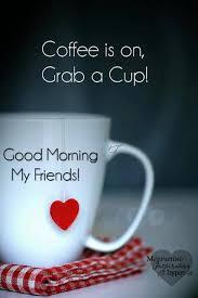 good morning friends coffee pics. Perfect Good Good Morning Friendscoffeeu0027s On Intended Good Morning Friends Coffee Pics O