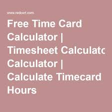 timecard hours free time card calculator timesheet calculator calculate