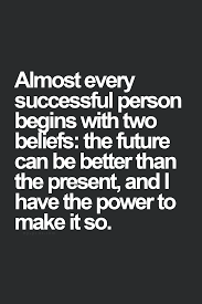 The Future Can Be Better Than The Present Have Hope Quotes