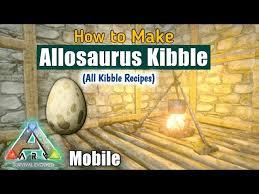 how to make allosaurus kibble in ark