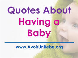 Having A Baby Quotes Best Quotes About Having A Baby AuthorSTREAM