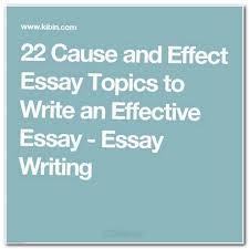 best my best teacher essay ideas my teacher 22 cause and effect essay topics to write an effective essay essay writing