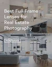 One Light Real Estate Photography Best Full Frame Lenses For Real Estate Photography Filtergrade
