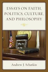 essays on faith politics culture and philosophy  essays on faith politics culture and philosophy