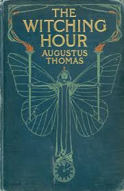 ilrated cover of antique book the witching hour by augustus thomas