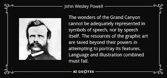 John Wesley Quotes 4 Best TOP 24 QUOTES BY JOHN WESLEY POWELL AZ Quotes